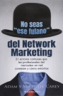 "No seas ""ese fulano"" del Network Marketing. 21 errores comunes que los profesionales del mercadeo en red cometen y cómo evitarlos"