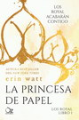 Royal, Los. Libro 1. La princesa de papel
