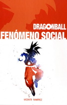 Dragon Ball. Fenómeno social